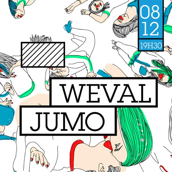 Concert/ Weval + Jumo _ 08 Dec _ Badaboum