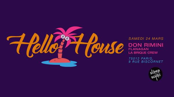 Hello House : Don Rimini, Flanagan, La Brique crew