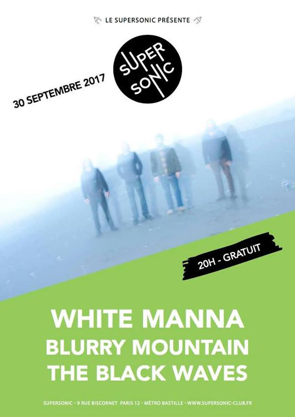 White Manna • Blurry Mountain • The Black Waves / Supersonic
