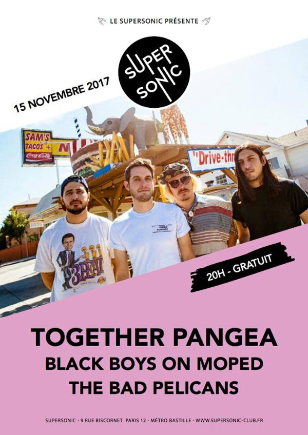 Together Pangea • The Bad Pelicans • Black Boys On Moped / Free