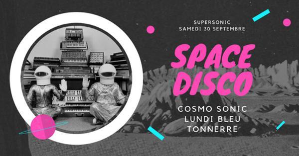 Nuit Space Disco // Cosmo Sonic • Tonnerre • Lundi Bleu