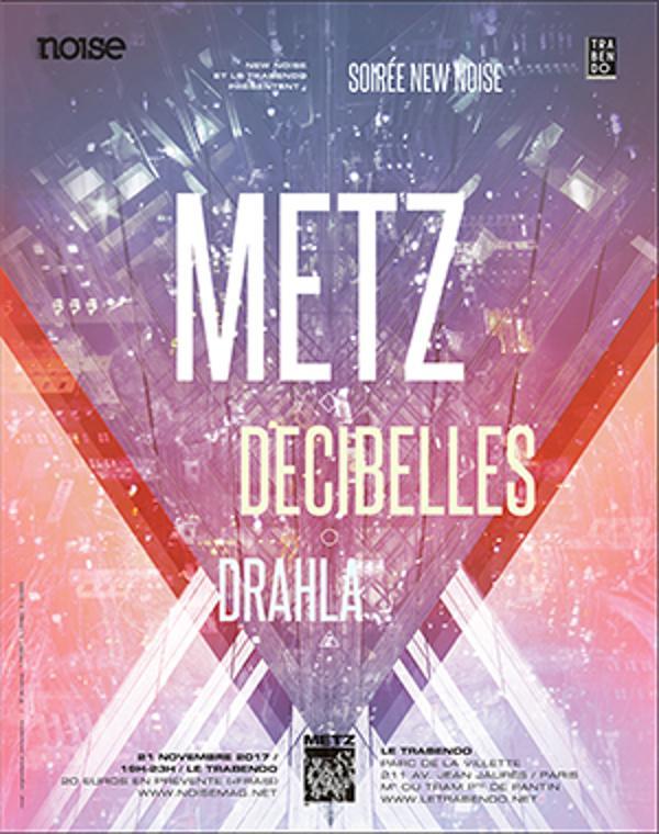 NEW NOISE : METZ + DECIBELLES + DRAHLA
