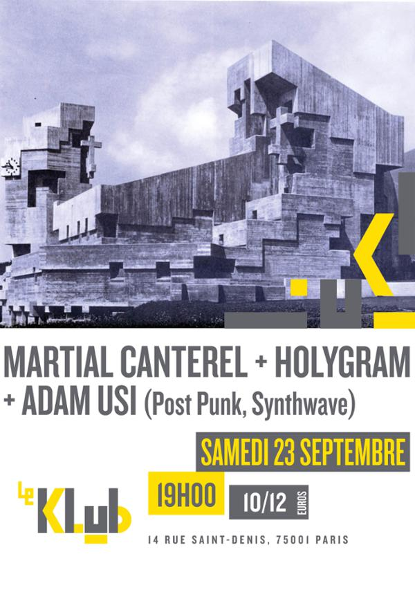 Martial Canterel (Release Party) + Holygram & Adam Usi