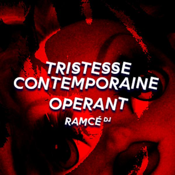 Tristesse Contemporaine • Operant