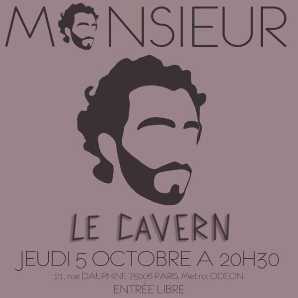 Monsieur au Cavern Club Jeudi 5 Octobre à 20H30