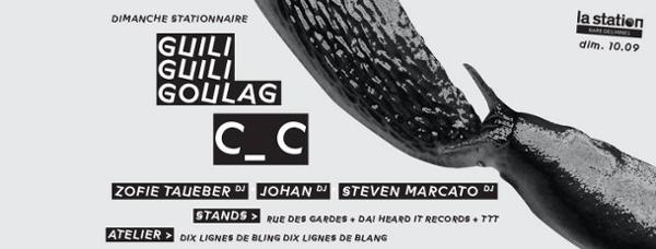 Guili Guili Goulag + C_C + DJs + stands & atelier