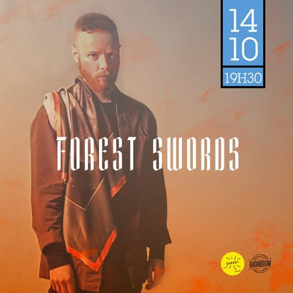 Forest Swords _ 14 octobre _ Badaboum