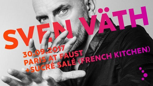 French Kitchen present Sven Väth + Sucré Salé at Faust (Paris)