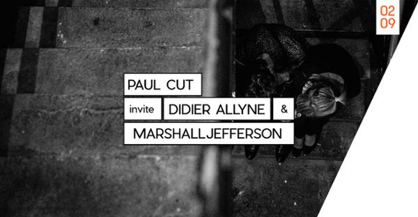 Paul Cut invite Marshall Jefferson & Didier Allyne
