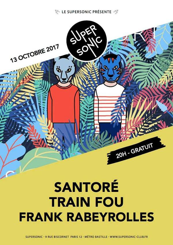 Santoré • Train Fou • Frank Rabeyrolles / Supersonic - Free