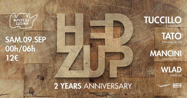 "HedZup ""2 years anniversary"" w/ Tuccillo x Tato x Mancini x Wlad"