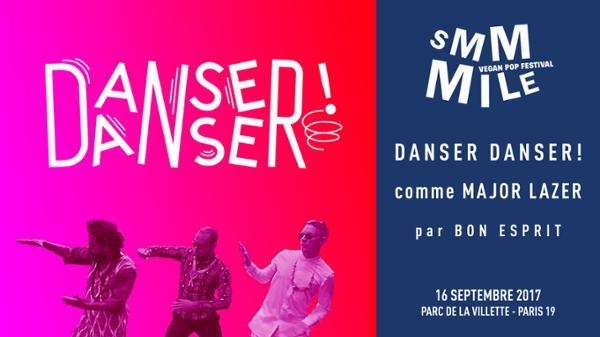 Smmmile : Danser Danser! comme Major Lazer