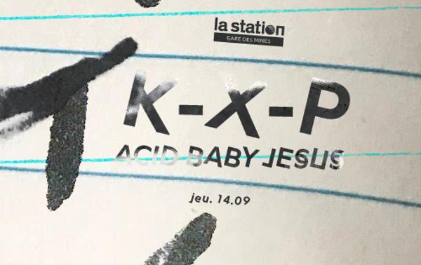 K-X-P • Acid Baby Jesus • DJ