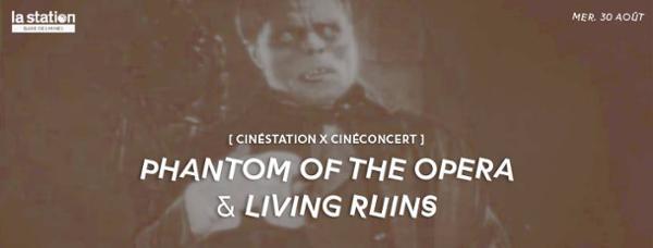 CinéConcert : Phantom of the Opera x Living Ruins