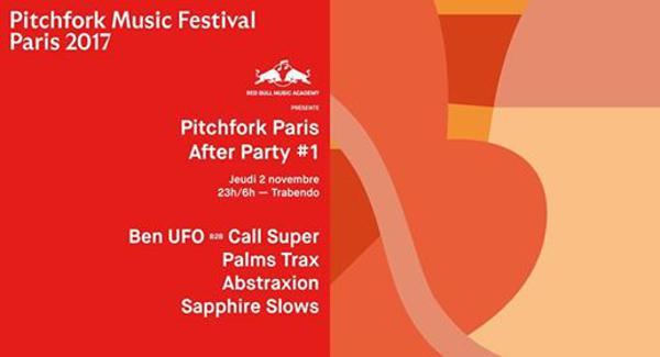 RBMA présente Pitchfork Paris After Party #1 Ben UFO B2B Call Super + Palms Trax + Abstraxion + Sapphire Slows