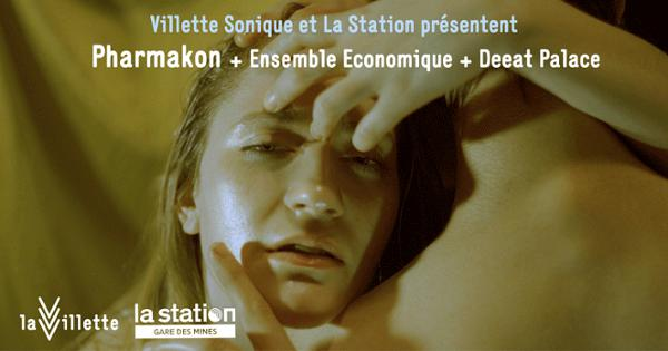 Pharmakon • Ensemble Economique • Deeat Palace