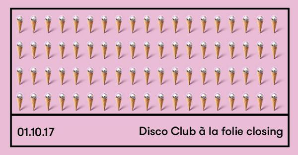 Disco club fait son closing w/ Roi Perez, Molly & Charlotte