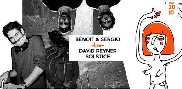 Benoit & Sergio (live) + David Reyner + Solstice