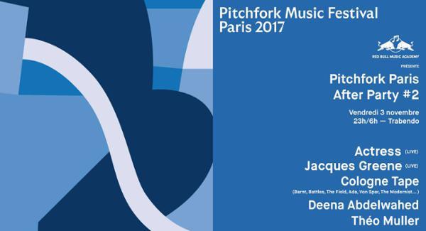 RBMA présente Pitchfork Paris After Party #2 Actress + Jacques Greene + Cologne Tape + Deena Abdelwahed + Théo Muller