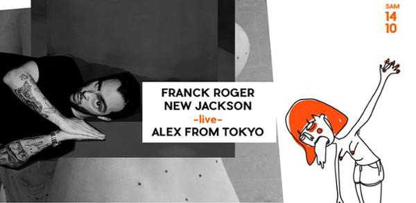 Home Invasion Night : Alex From Tokyo + New Jackson (live) + Franck Roger