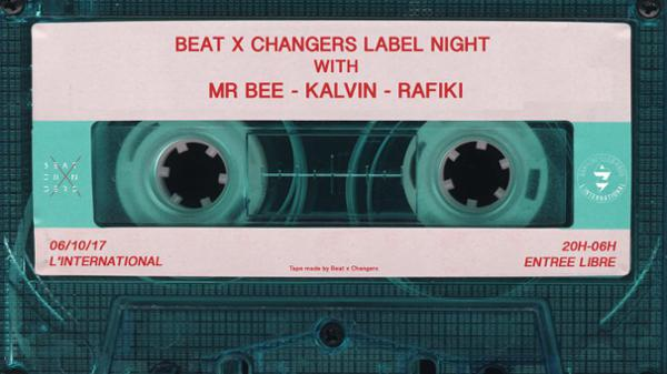 Beat X Changers Label Night avec Mr Bee, Kalvin et Rafiki