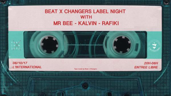 Beat X Changers Label Night avec Mr Bee, Kalvin et Rafiki