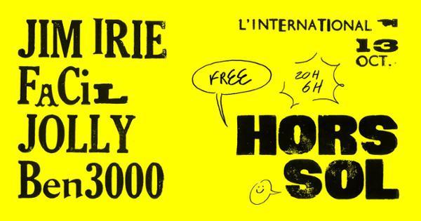 HORS-SOL : JIM IRIE (Discomatin)・FaCIL・JOLLY・Ben 3000