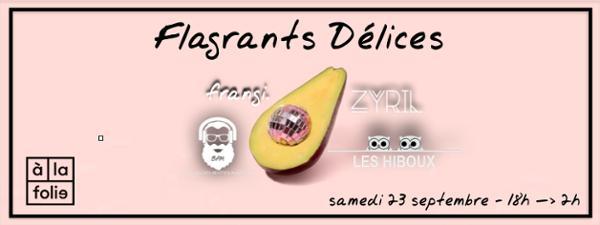 Flagrants Délices w/ frangi. (BPM), Les Hiboux, Zyril
