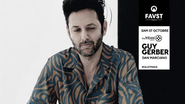 Faust x The Tribes : Guy Gerber - Dan Marciano