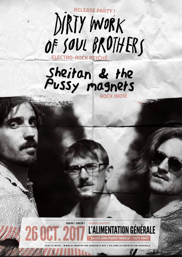 DIRTY WORK OF SOUL BROTHERS + Sheitan & the PUSSY Magnets