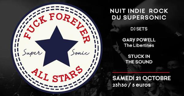 F*** Forever // DJ SETS Gary Powell (The Libertines) & Stuck in the sound - La Nuit Indie Rock 2000's