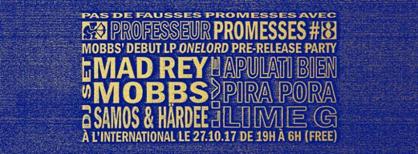 Professeur Promesses #8 w/ Mad Rey, Mobbs, Pira Pora & more