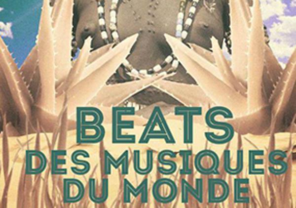BEATS DES MUSIQUES DU MONDE / DJ SET GLOBAL GROOVES / FEST.VDMDM