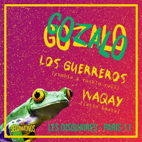 La Gozalo : Los Guerreros + DJ Waqay