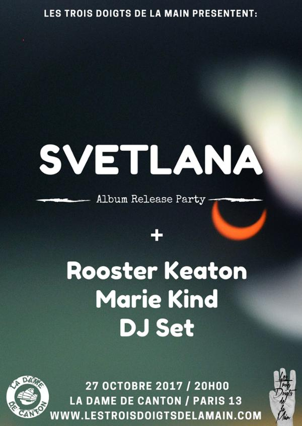 Svetlana Release Party // SVETLANA + ROOSTER KEATON + 1ère partie Marie Kind