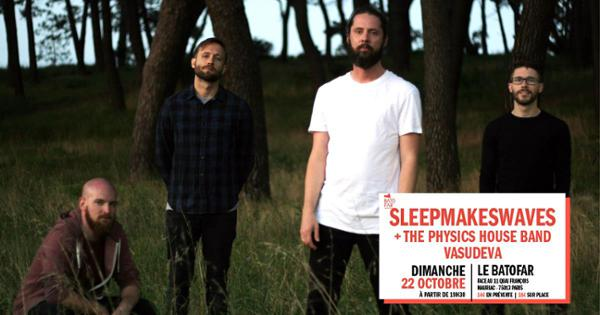 Concert : Sleepmakeswaves, The Physics House Band, Vasudeva