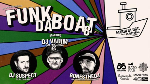 FUNK DA BOAT #8 - Special Guest : Dj Vadim
