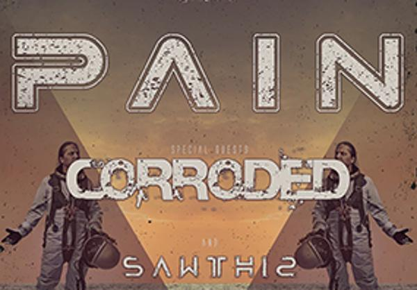 PAIN + CORRODED + SAWTHIS