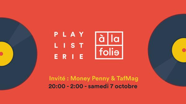 From House to Disco w/ La Playlisterie, Money Penny & TafMag