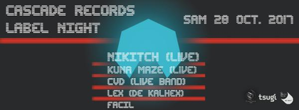 CASCADE LABEL NIGHT / NIKITCH, KUNA MAZE, CVD, LEX DE KALHEX