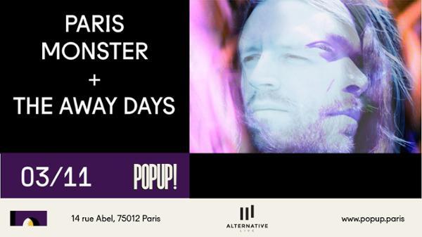 Paris_Monster + The Away Days @ POPUP!