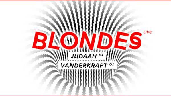 Blondes • Judaah • VanderKraft