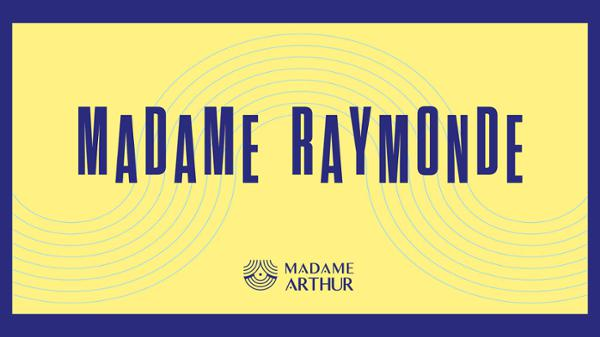 French Collection - Madame Raymonde