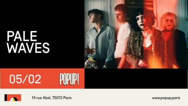 Pale Waves @ Popup!