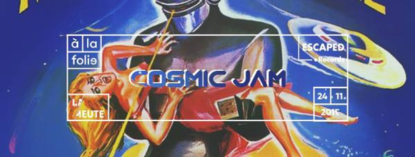 Cosmic Jam ! La Meute & Escaped Records w/ Kabaka