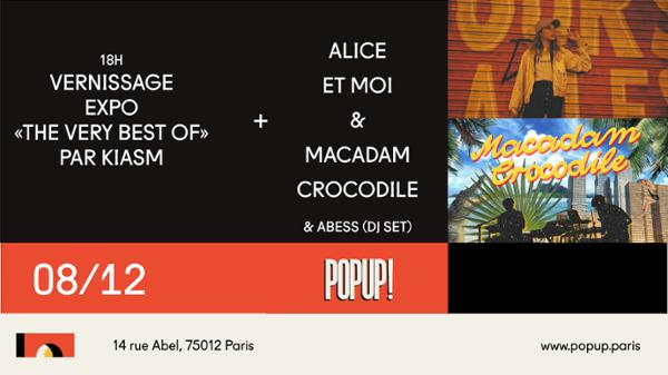 Alice et Moi + Macadam Crocodile + Abess (DJ Set) @ Popup!