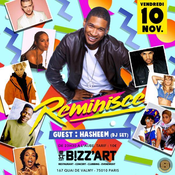 Reminisce. Guest: Hasheem en Dj set le 10 novembre au Bizz'Art