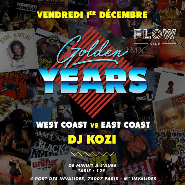 Golden Years w/ Dj Kozi. Spéciale West Coast VS East Coast. Vendredi 1er décembre au FLOW.