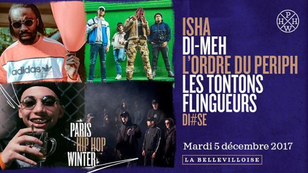 PARIS HIP HOP WINTER 2017: ISHA / DI-MEH / LES TONTONS FLINGUEURS / L'ORDRE DU PERIPH