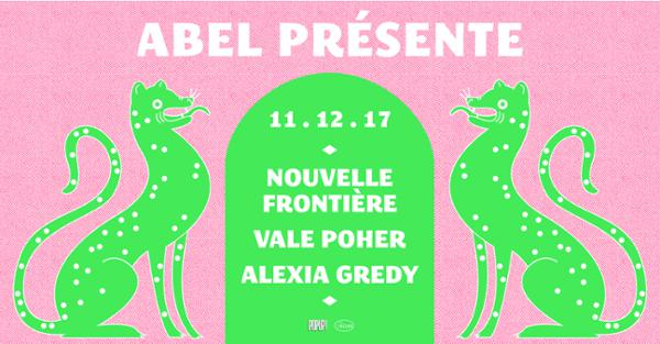 Abel : Nouvelle Frontière + Alexia Gredy + Vale Poher